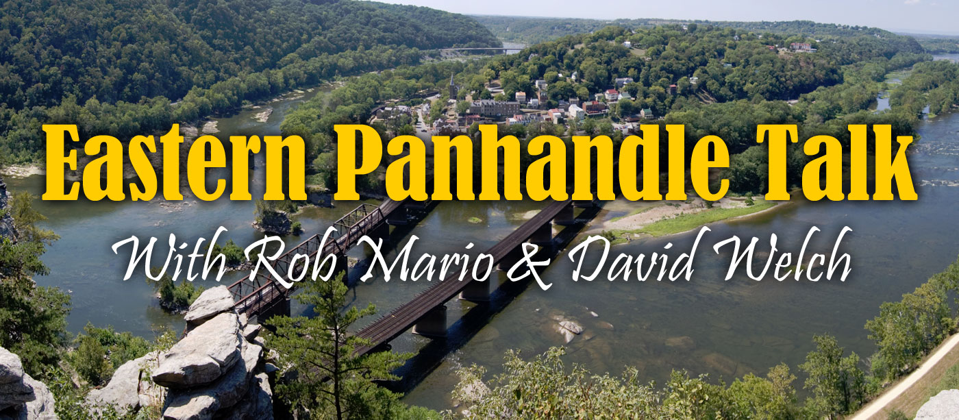 Eastern Panhandle Talk with Rob Mario & David Welch