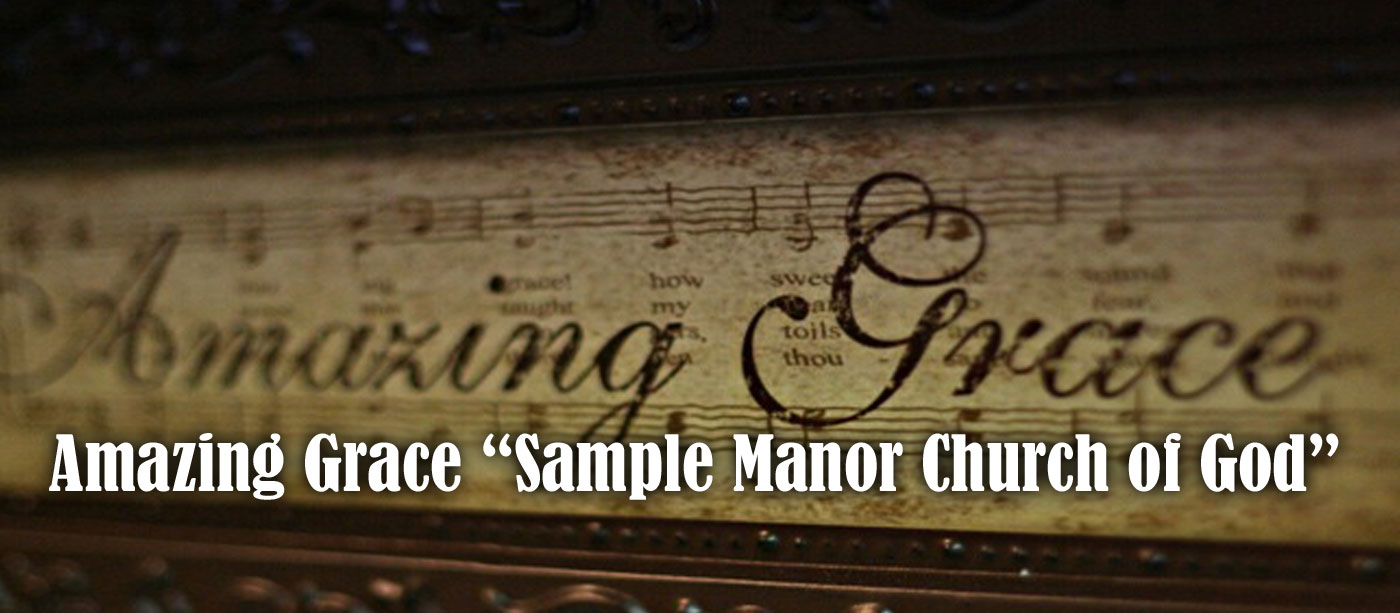 Amazing Grace - Sample Manor Church of God